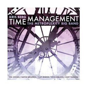 Time Management | Kris Berg & The Metroplexity Big Band  ( ビッグバンド | CD )|msjp