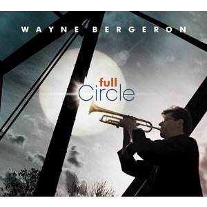 Full Circle | Wayne Bergeron (Big Band)  ( ビッグバンド | CD )|msjp