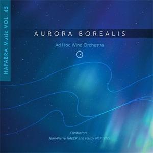 北のオーロラ:ハファブラ・ミュージック作品集第45集 | アド・ホック・ウインド・オーケストラ  ( 吹奏楽 | CD )|msjp