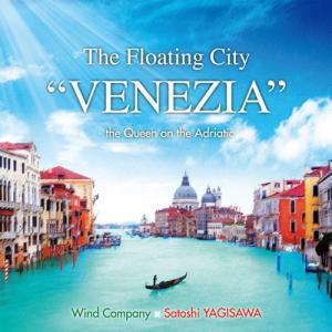 水上都市「ヴェネツィア」〜アドリア海の女王:八木澤教司吹奏楽作品集 | ウインドカンパニー管楽オーケストラ  ( 吹奏楽 | CD )|msjp