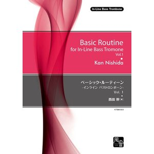 ベーシック・ルーティーン Vol.1 <インライン バストロンボーン版>   西田 幹 (バス・トロンボーン   メソッド・教則本) msjp