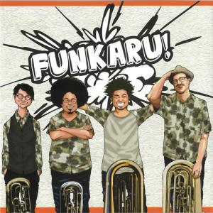 FUNKARU!   FUNKARU (ユーフォニアム・テューバ四重奏「ファンカル」)  ( CD ...