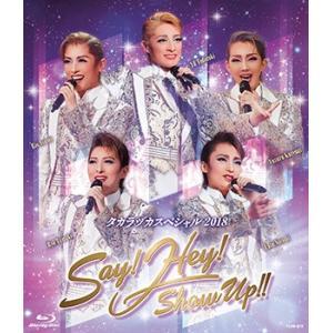 タカラヅカスペシャル2018 Say! Hey! Show Up!! (Blu-ray)|musical-shop