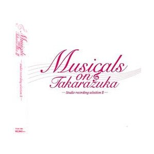 Musicals on Takarazuka -Studio recording selection II- (CD)|musical-shop