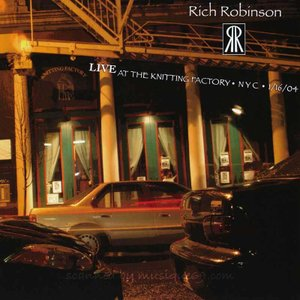 リッチロビンソン Rich Robinson - Live at the Knitting Factory, NYC 1/16/04 (CD)|musique69