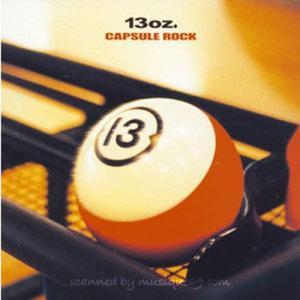 13 Oz. - Capsule Rock (CD)|musique69