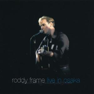 アズテックカメラ Aztec Camera (Roddy Frame) - Live in Osaka (CD)|musique69
