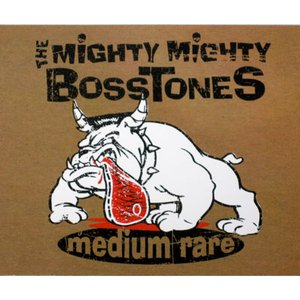 マイティーマイティーボストーンズ Mighty Mighty Bosstones - Medium Rare (CD)|musique69