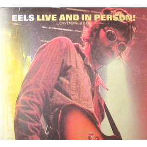 イールズ Eels - Live and In Person! London 2006: Special Limited Edition (DVD/CD)|musique69