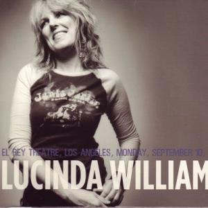 ルシンダウィリアムズ Lucinda Williams - Lucinda Williams: El Rey Los Angeles, Ca 09/10/2007 (CD)|musique69
