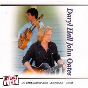 ダリルホール・アンド・ジョンオーツ Daryl Hall & John Oates - Instant Live: Uncasville, CT 03/11/2006 (CD)|musique69
