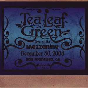 ティーリーフグリーン Tea Leaf Green - 12/30/2008 Live at the Mezzanine, San Francisco, Ca (CD)|musique69