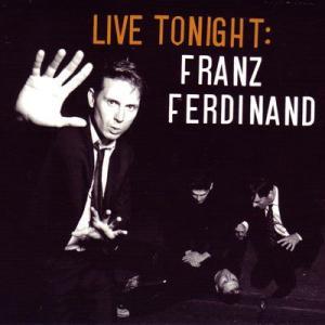 フランツフェルディナンド Franz Ferdinand - Live Tonight: Glasgow, England 04/03/2009 (CD)|musique69