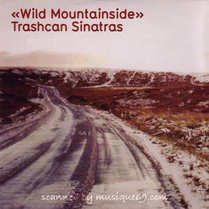 トラッシュキャンシナトラズ Trashcan Sinatras - Wild Mountainside (CD)|musique69