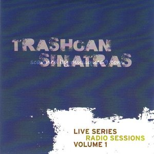 トラッシュキャンシナトラズ Trashcan Sinatras - Live Series: Radio Sessions Volume 1 (CD)|musique69