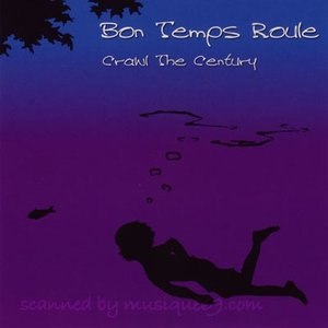 ボントンルレ Bon Temps Roule - Crawl the Century (CD)|musique69