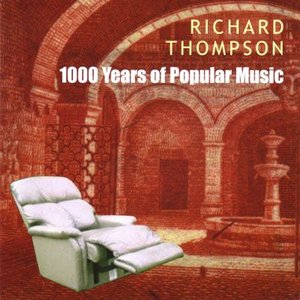 リチャードトンプソン Richard Thompson - 1000 Years of Popular Music (CD)|musique69