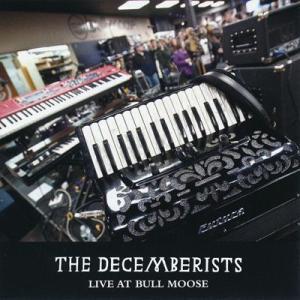 ディセンバリスツ The Decemberists - Live at Bull Moose: Exclisuve Edition (CD)|musique69