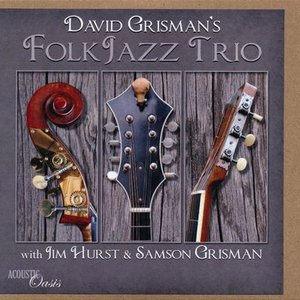 デヴィッドグリスマン David Grisman/ Jim Hurst/ Samson Grisman - Folk Jazz Trio (CD)|musique69