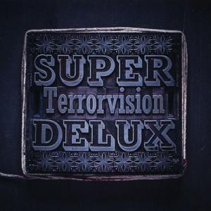 テラーヴィジョン Terrorvision - Super Delux (CD)|musique69