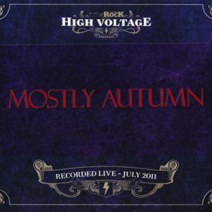 Mostly Autumn - High Voltage Festival: London, England 24/07/2011 (CD)|musique69
