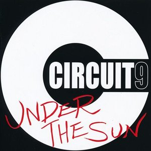 CIRCUIT9  - Under the Sun (CD)|musique69