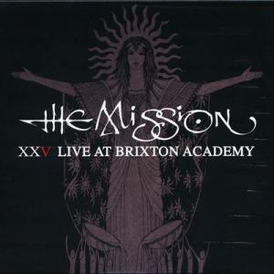 ミッション The Mission - XXV Live at Brixton Academy (CD)|musique69