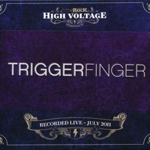 トリガーフィンガー Trigger Finger - High Voltage Festival: London, England 23/07/2011 (CD)|musique69