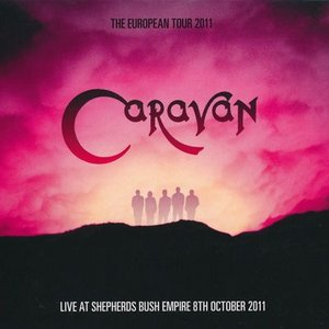 キャラヴァン Caravan - The European Tour 2011: London, England 08/10 (CD)|musique69