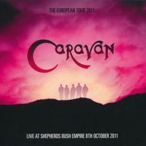 キャラヴァン Caravan - The European Tour 2011: London, England 08/10 (CD)|musique69