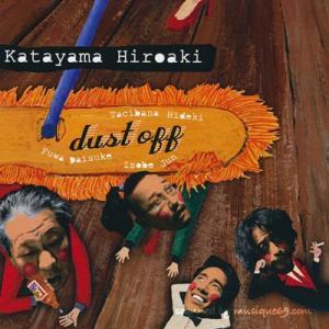 片山広明 不破大輔 立花秀輝 磯部潤 - Dust Off (CD)|musique69