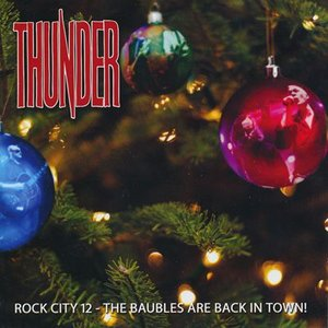 サンダー Thunder - Rock City 12: The Baubles are Back in Town! (CD)|musique69