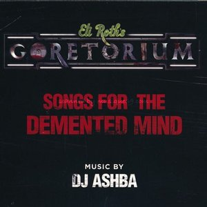 DJ Ashba - Eli Roth's Goretorium: Songs for the Demented Mind (CD)|musique69