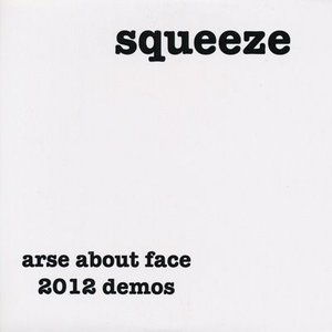 スクイーズ Squeeze - Arse About Face: 2012 Demos (CD)|musique69