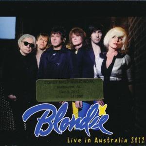 ブロンディ Blondie - Live in Austaralia 2012: Melbourne 03/12/2012 (CD)|musique69