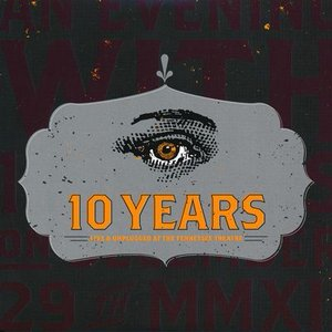 10 Years - Live & Unplugged at the Tennessee Theatre (CD)|musique69