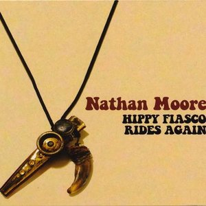 ネイサンムーア Nathan Moore - Hippy Fiasco Rides Again: Exclusive Autographed Edition (CD)|musique69