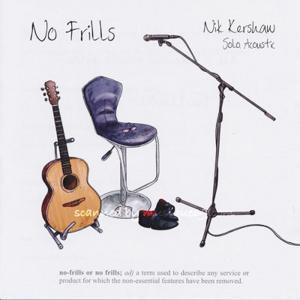 ニックカーショウ Nik Kershaw - No Frills: Solo Acoustic (CD)|musique69