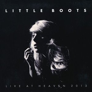 リトルブーツ Little Boots - Live at Heaven 2013 (CD)|musique69