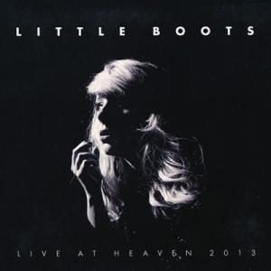 リトルブーツ Little Boots - Live at Heaven 2013 (CD)|musique69