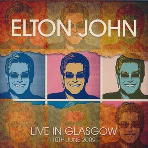 エルトンジョン Elton John and His Band - Live in Glasgow 10/06/2009 (CD)|musique69