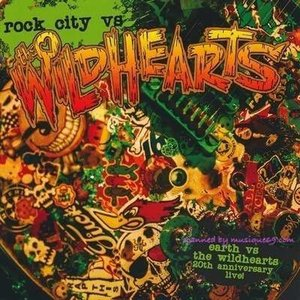 ザ・ワイルドハーツ - Rock City Vs The Wildhearts (CD)|musique69