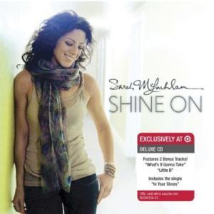 サラマクラクラン Sarah McLachlan - Shine On: Exclusive Edition (CD)|musique69