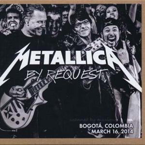 メタリカ Metallica - By Request: Bogota, Colombia 03/16/2014 (CD)|musique69