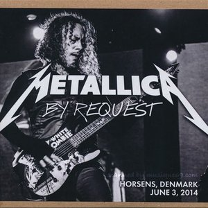 メタリカ Metallica - By Request: Hosens, Denmark 03/06/2014 (CD)|musique69
