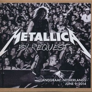 メタリカ Metallica - By Request: Landgraaf, Netherland 09/06/2014 (CD)|musique69