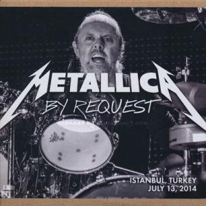 メタリカ Metallica - By Request: Istanbul, Turkey 13/07/2014 (CD)|musique69