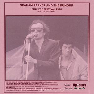 グレアムパーカー Graham Parker and The Rumour - Pink Pop Festival 1978: Official Bootleg (CD)|musique69