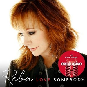 リーバマッキンタイア Reba McEntire - Love Somebody Deluxe Edition: Exclusive Version (CD)|musique69