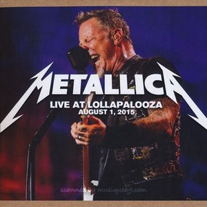 メタリカ Metallica - Live at Lollapalooza; August 1, 2015 (CD)|musique69